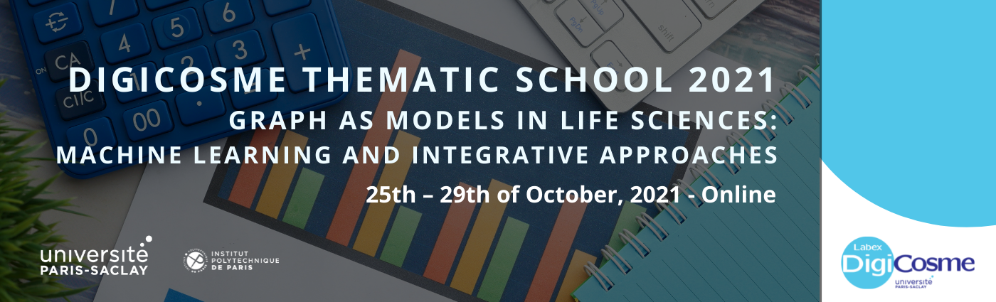 Thematic School 2021 : Graph as models in life sciences: Machine learning and integrative approaches